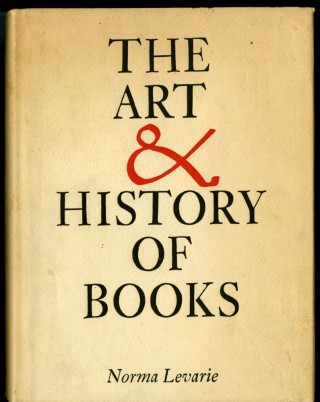 The Art & History of Books. Levarie Norma.