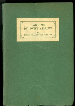 Take Me By Swift Assault. Thayer Jessie Vallentine.