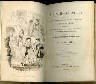 A Pinch of Snuff: composed of Curious Particulars and Original Anecdotes of Snuff Taking: as well as a Review of Snuff, Snuff-Boxes, Snuff-Shops, Snuff-Takers, and Snuff-Papers; with the Moral and Physical Effects of Snuff