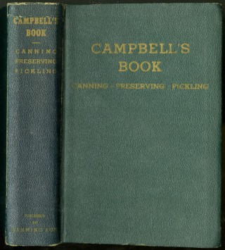 Campbell's Book: Canning, Preserving, and Pickling. Campbell Clyde H