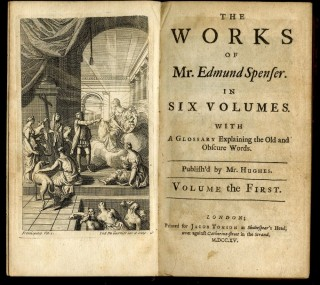 The Works of Mr. Edmund Spenser in Six Volumes. With a Glossary Explaining the Old and Obscure Words