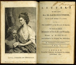 Letters of the Late Rev. Laurence Sterne, To his most intimate Friends. With a Fragment in the Manner of Rabelais. To Which are Prefix'd Memoirs of his Life and Family. Written by Himself. And Published by his Daughter, Mrs. Medalle