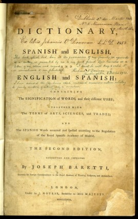 A Dictionary, Spanish and English, and English and Spanish: Containing the Signification of Words and their Different Used...