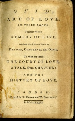 Ovid's Art of Love. In Three Books Together with his Remedy of Love...To Which are Added The Court of Love, a Tale from Chaucer