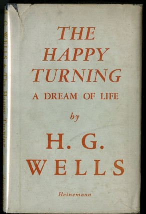 The Happy Turning a Dream of Life. Wells H. G.