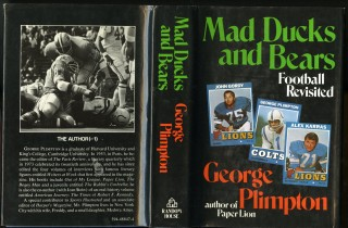 Mad Ducks and Bears: Football Revisited. Plimpton George