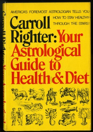 Your Astrological Guide to Health & Diet. Righter Carroll