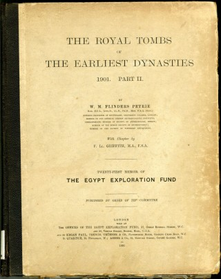 The Royal Tombs of The Earliest Dynasties Part II (The Egypt Exploration Fund, 21st Memoir). Petrie.