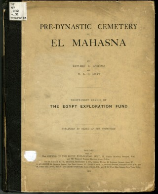 Pre-Dynastic Cemetery at El Mahasna (The Egypt Exploration Fund, 31st Memoir). Ayrton, Loat