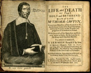The Life and Death of that Holy and Reverend Man of God Mr. Thomas Cawton...To Which is Annexed a Sermon Preach'd by Him at Mercer's Chappel, Febr. 25, 1648