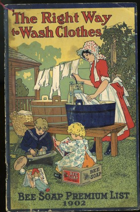 Bee Soap Premium List 1902: The Right Way to Wash Clothes [soap wrapper catalog]. anon