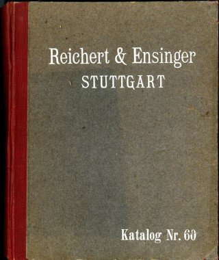 Reichert & Ensinger Haupt-Katalog No. 60: Wasser-u. Dampfleitungs-Armaturen, Pumpen aller Systeme, Bade- Apparate, Wash-und Klosett-Einrichtungen, Installations-Werkzeuge (Steam line fittings, pumps for all systems, bathing appliances, wash and toilet facilities, installation tools). anon.
