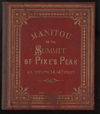 Manitou to the Summit of Pike's Peak Altitude 14,147 Feet. anon