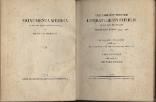 The Earliest Printed Literature on Syphilis; being ten tractates from the years 1495-1498, in complete facsimile, with an introduction and other accessory material [Monumenta medica 3]