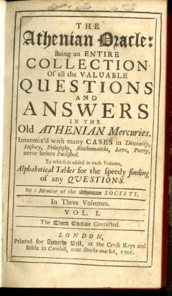 The Athenian Oracle: Being an Entire Collection of all the Valuable Questions and Answers in the Old Athenian Mercuries