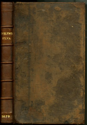 Sylva, or a Discourse of Forest-Trees, and the Propagation of Timber in His Majesties...