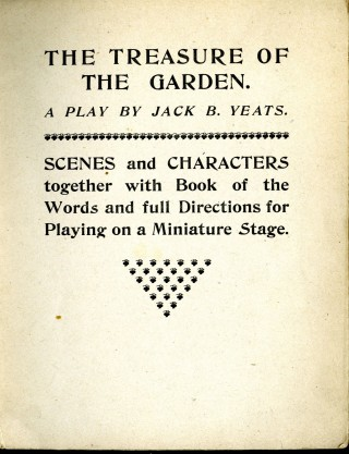 The Treasure of the Garden (One of Jack B. Yeats's Plays for the Miniature Stage)
