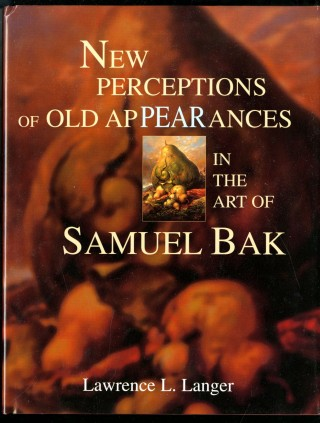 New Perceptions of Old Appearances in the Art of Samuel Bak. Langer Lawrence L