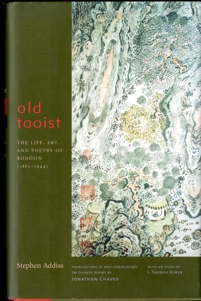 Old Taoist: The Life, Art, and Poetry of Kodôjin. Addiss Stephen