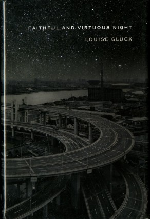 Faithful and Virtuous Night. Gluck Louise, Glück