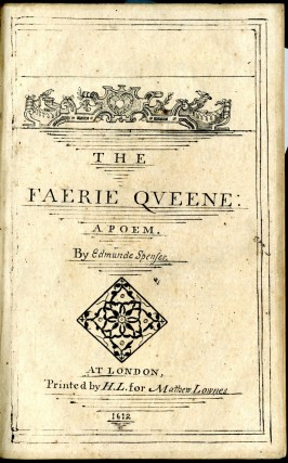 The Faerie Queen: The Shepheards Calendar: together with the other works of England's arch-poët, Edm. Spenser: collected into one volume, and carefully corrected