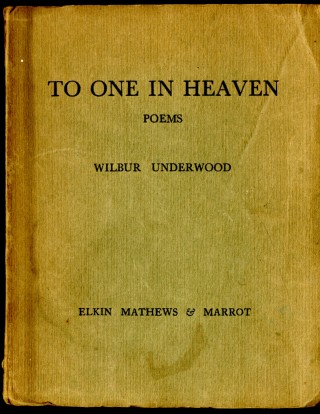 To One in Heaven: Poems. Underwood Wilbur