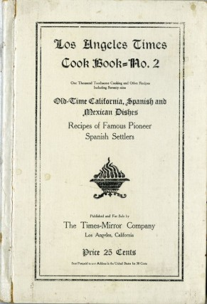 Los Angeles Times Cook Book No. 2, One Thousand Toothsome Cooking and Other Recipes, Including...