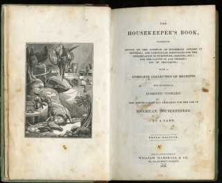 The Housekeeper's Book: Containing Advice on the Conduct of Household Affairs: With a Complete Collection of Receipts for Economical Domestic Cookery