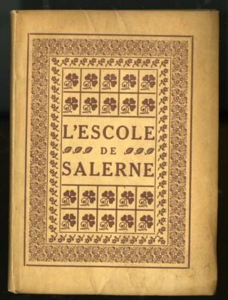 L'Escole de Salerne avec Traduction Françoise en Vers Burlesques Escrit en 1643. anon.