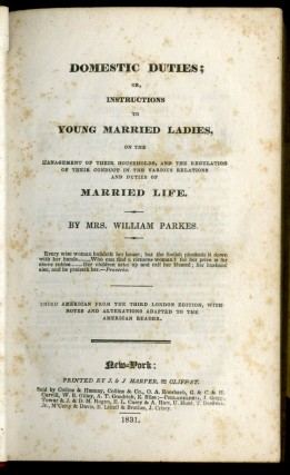 Domestic Duties; or, Instructions to Young Married Ladies