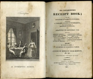 The Housekeeper's Receipt Book; or, The Repository of Domestic Knowledge; containing a complete system of housekeeping, formed upon principles of experience and economy, and adapted to general use