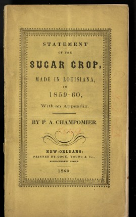 Statement of the Sugar Crop Made in Louisiana in 1859-60 With an Appendix. Champomier P. A