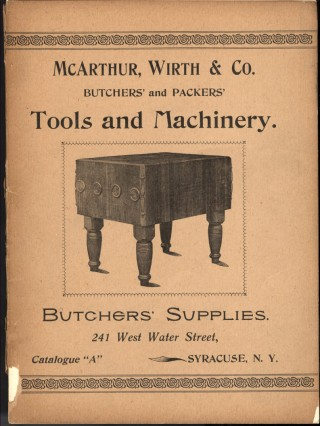 Butchers' Supplies: McArthur, Wirth & Co. Butchers' and Packers' Tools and Machinery. McArthur Wirth