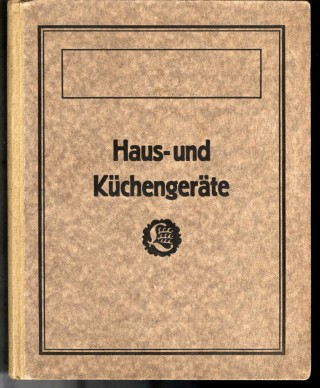Haus- und Küchengeräte [kitchen equipment and utensil catalog