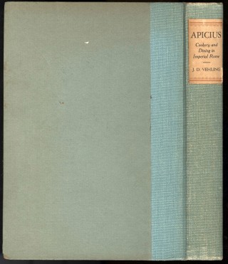 Apicius: Cookery and Dining in Imperial Rome. A Bibliography, Critical Review and Translation of...