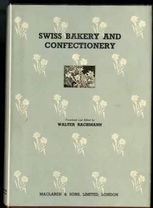 Swiss Bakery and Confectionery. Walter Bachmann, trans