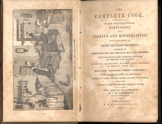 The Complete Cook. Plain and Practical Directions for Cooking and Housekeeping [with] The Complete Confectioner