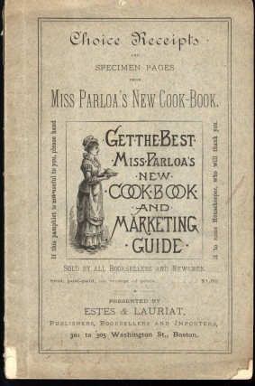 Choice Receipts and Specimen Pages from Miss Parloa's New Cook-Book. Parloa Miss