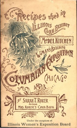 Recipes used in Illinois Corn Exhibit Model Kitchen, Woman's Building, Columbian Exposition,...
