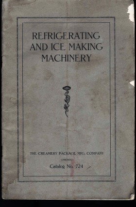 Refrigerating and Ice Making Machinery: The DeKalb Ice Making and Refrigerating Machine Catalog...