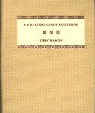 A Miniature Candy Cookbook. Hamon Libby